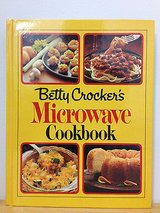 Vintage 1981 Betty Crocker's Microwave Cook Book Hard Cover 298 Pages of Recipes in Plainfield, Illinois