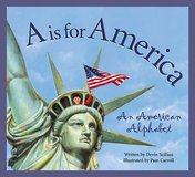 A is for America: An American Alphabet  Children's Hard Cover Book w Dust Jacket Age Range 4 - 10 in Morris, Illinois