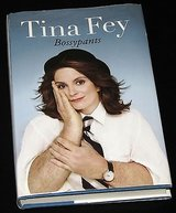 1st Edition Tina Fey Bossypants with Dust Jacket Hard Cover Book in Morris, Illinois