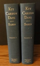 """Kit Carson Days """"Adventures in the Path of Empire"""" 2 vols. complete Sabin 1935 in Naperville, Illinois"""