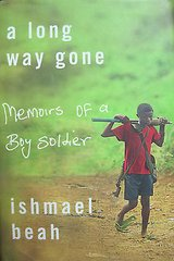 a long way gone : memoirs of a boy soldier by ishmael beah (2007, hardcover) in Kingwood, Texas