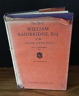 The Life of William Bainbridge, Esq. of the U.S. Navy - H.A.S. Dearborn 1931 HC in Batavia, Illinois