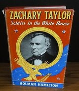 Zachary Taylor Soldier in the White House by Holman Hamilton 1951 1st Edition HC in Batavia, Illinois