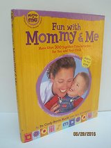 Fun with Mommy & Me: More Than 300 Together-Time Activities for You & Your Child in Joliet, Illinois