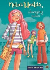 Nola's Worlds 1: Changing Moon Hard Cover Girls Comic Book Age 11 - 14 Grade 6th - 9th in Chicago, Illinois