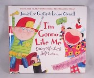 I'm Gonna Like Me Letting off a Little Self-Esteem by Jamie Lee Curtis Hard Conver w Dust Jacket in Shorewood, Illinois