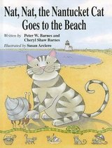 Nat, Nat, The Nantucket Cat Goes To The Beach Hard Cover Book Ages 4 - 8 in Chicago, Illinois