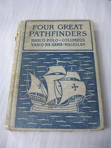 Four Great Pathfinders book Marco Polo Columbus Gama Magellan old antique 1905 in St. Charles, Illinois