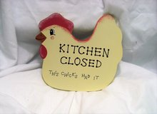 """Kitchen decor chicken & """"Kitchen closed this chick has had it"""" chick 7""""7"""" in Kingwood, Texas"""