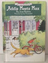 Vintage 1985 Addie Meets Max An I Can Read Book Childrens Weekly Reader Hard Cover in Yorkville, Illinois