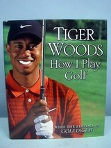 Tiger Woods This Is How I Play Golf Hard Cover Book with Dust Jacket Golf Digest Exclusive in Joliet, Illinois