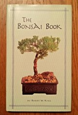 The Bonsai Book by Robert W. King bonsai tree care guide tips techniques in St. Charles, Illinois