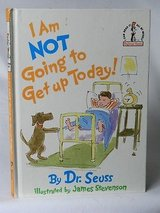 Dr Seuss RARE Vintage 1987 I Am Not Going To Get Up Today Hard Cover Book Age 3 - 7 in Morris, Illinois