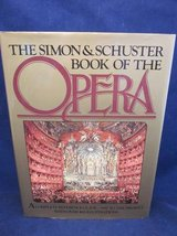 The Simon & Schuster Book of the Opera Arnoldo Mondadori 1977 HARDCOVE in Chicago, Illinois