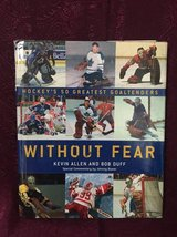 Book: Without Fear Hockey's 50 greatest goaltenders in New Lenox, Illinois