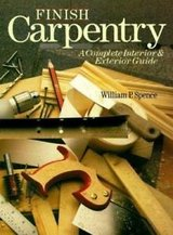 finish carpentry: a complete interior & exterior guide by spence, william p. in Springfield, Missouri