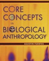 core concepts in biological anthropology by agustín fuentes (2006, paperback) in Camp Pendleton, California