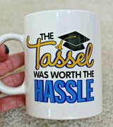 """""""The Tassel Was Worth the Hassle"""" Coffee Mug, 16 oz, White - New in Plainfield, Illinois"""