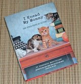 I Knead My Mommy & Other Poems by Kittens Hard Cover Book Dust Jacket Cat Lovers in Joliet, Illinois