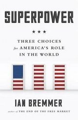 superpower : three choices for the next america by ian bremmer (2015, hardcover) in Miramar, California