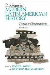 problems in modern latin american history : sources and interpretations in Miramar, California