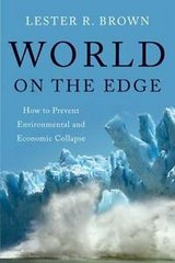 world on the edge : how to prevent environmental and economic collapse by lester in Miramar, California