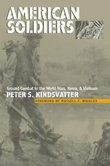 american soldiers : ground combat in the world wars, korea, and vietnam by peter in Miramar, California