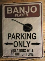 banjo player parking only violators will be out a tune new sign 9 x 12 metal in Alamogordo, New Mexico