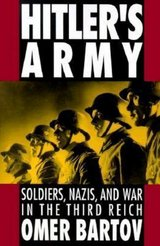 hitler's army : soldiers, nazis, and war in the third reich by omer bartov in Miramar, California