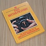 Vintage 1983 Take Better Pictures Kodak Library Creative Photography HC Book in Yorkville, Illinois