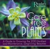 CARE-FREE PLANTS : a guide to growing the 200 hardiest low-maintenance,... in Glendale Heights, Illinois