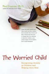 THE WORRIED CHILD: RECOGNIZING ANXIETY IN CHILDREN AND HELPING THEM AND HELPING THEM HEAL in Glendale Heights, Illinois